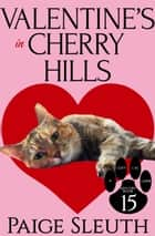 Valentine's in Cherry Hills ebook by Paige Sleuth
