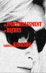 An Embarrassment of Riches ebook by Carolyn Kingson
