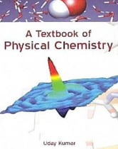 A Textbook Of Physical Chemistry eBook by Uday Kumar - 9789388040754