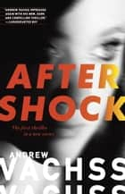 Aftershock - A Thriller ebook by Andrew Vachss