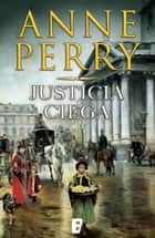 Justicia Ciega (Detective William Monk 19) - Detective William Monk eBook by Anne Perry