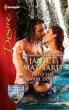 Into His Private Domain ekitaplar by Janice Maynard