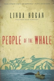 People of the Whale: A Novel ebook by Linda Hogan