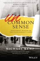 Uncommon Sense - Investment Wisdom Since the Stock Market's Dawn ebook by Michael Kemp, Scott Pape