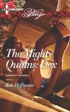 The Mighty Quinns: Dex ebook by Kate Hoffmann