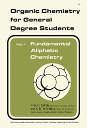 Fundamental Aliphatic Chemistry - Organic Chemistry for General Degree Students ebook by P. W. G. Smith,A. R. Tatchell