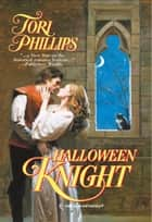 Halloween Knight ebook by Tori Phillips