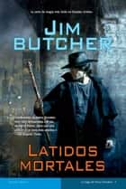 Latidos mortales ebook by Jim Butcher