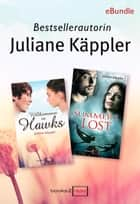 Bestsellerautorin: Juliane Käppler - eBundle ebook by Juliane Käppler