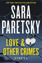 Love & Other Crimes - Stories eBook by Sara Paretsky