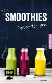 Smoothies - Power for you! ebook by Irina Pawassar
