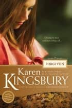 Forgiven ebook by Karen Kingsbury