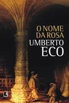 O nome da rosa ebook by Umberto Eco