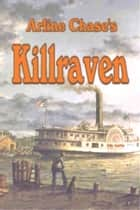 Killraven ebook by Arline Chase