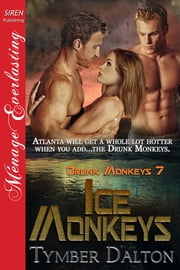 Ice Monkeys ebook by Tymber Dalton
