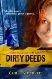 Dirty Deeds - Squeaky Clean Mysteries, #4 ebook by Christy Barritt