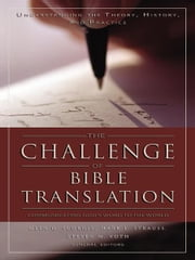 The Challenge of Bible Translation - Communicating God's Word to the World ebook by Glen G. Scorgie,Mark L. Strauss,Steven M. Voth