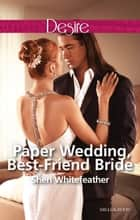 Paper Wedding, Best-Friend Bride ebook by Sheri Whitefeather