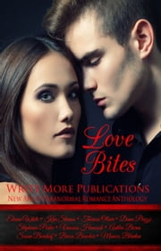 Love Bites:Write More Publications New Adult Paranormal Romance Anthology ebook by Theresa Oliver
