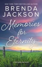 Memories For Eternity/Taming Clint Westmoreland/Cole's Red-Hot P ebook by BRENDA JACKSON