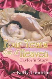 Four Years Out of Heaven ebook by Tumblin, Kelly