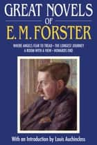 Great Novels of E. M. Forster ebook by E. M. Forster,Louis Auchincloss