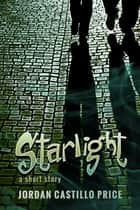 Starlight ebook by Jordan Castillo Price