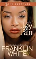 Joy & Pain eBook by Franklin White