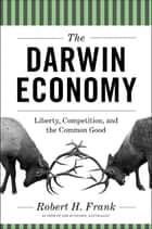 The Darwin Economy: Liberty, Competition, and the Common Good ebook de Robert H. Frank
