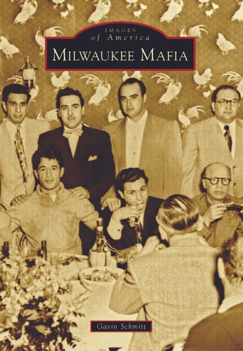 Milwaukee Mafia ebook by Gavin Schmitt