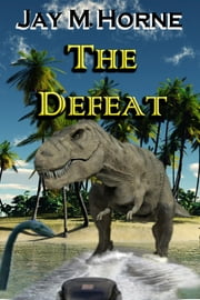 The Defeat ebook by Jay M Horne