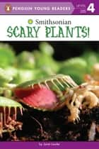 Scary Plants! ebook by Janet Lawler
