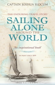Sailing Alone Around the World ebook by Capt Joshua Slocum