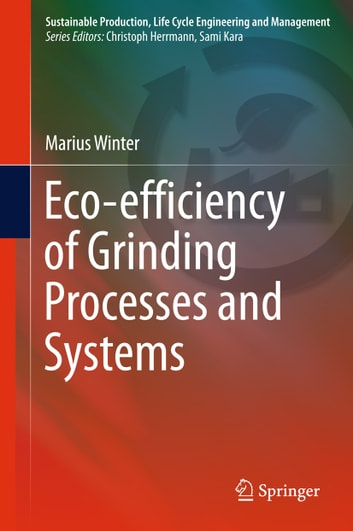Eco-efficiency of Grinding Processes and Systems ebook by Marius Winter