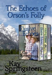 The Echoes of Orson's Folly ebook by Kay Springsteen