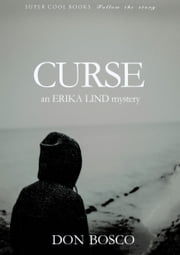 Curse (Erika Lind series, #1) ebook by Don Bosco