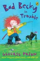 Bad Becky in Trouble ebook by