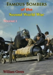 Famous Bombers Of The Second World War, Volume One ebook by William Green