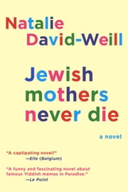 Jewish Mothers Never Die - A Novel ebook by Natalie David-Weill