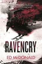 Ravencry - The Raven's Mark Book Two ebook by Ed McDonald