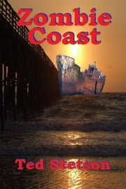 Zombie Coast ebook by Ted Stetson