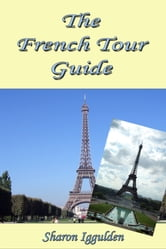 The French Tour Guide ebook by Sharon Iggulden