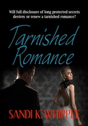 Tarnished Romance ebook by Sandi K. Whipple