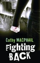 Fighting Back ebook by