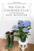The Gin & Chowder Club ebook by Nan Rossiter