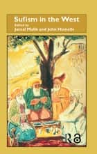 Sufism in the West ebook by Jamal Malik, John Hinnells