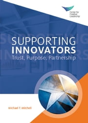 Supporting Innovators: Trust, Purpose, Partnership