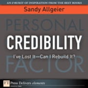 Credibility - I've Lost It-Can I Rebuild It? ebook by Sandy Allgeier