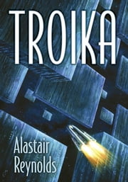Troika ebook by Alastair Reynolds