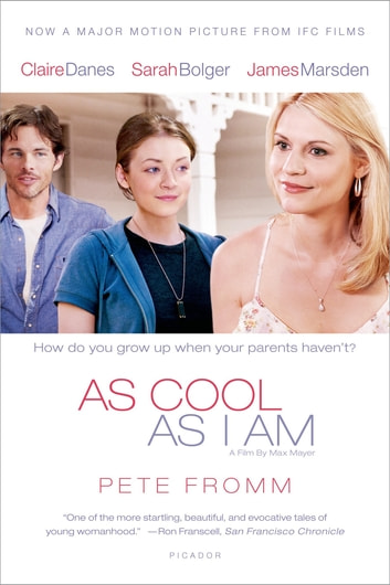 As Cool As I Am - A Novel ebook by Pete Fromm